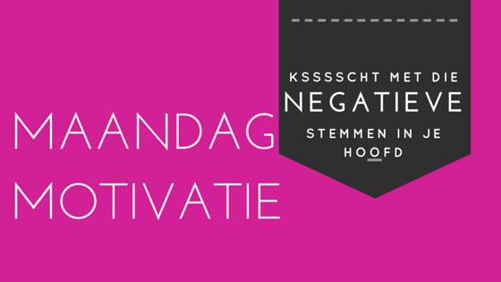 maandag motivatie negatieve stemmen kritiek